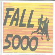 Fall 5000