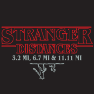 Stranger Distances 3.2 Mi, 6.7 Mi & 11.11 Mi