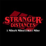 Stranger Distances - 1 Mile, 4 Mile, 11K & 11 Mile Virtual Run/Walk
