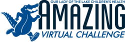 Our Lady of the Lake Children's Health Amazing Virtual Challenge
