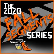 The 2020 Fall Segments Series