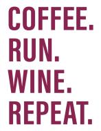 COFFEE. RUN. WINE. REPEAT. Virtual 5K/10K Challenge