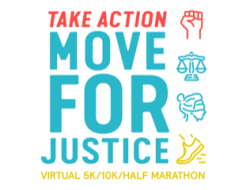 TAKE ACTION MOVE FOR JUSTICE VIRTUAL 5K - 10K - 1/2 MARATHON