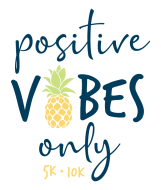 Positive Vibes Only 5K/10K