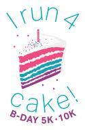 I RUN 4 CAKE: B-DAY 5K/10K