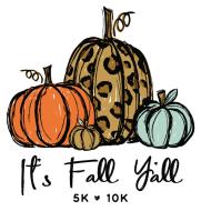IT'S FALL, Y'ALL 5K/10K