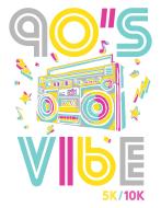 90's Vibe Virtual 5K/10K