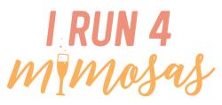 I Run 4 Mimosas!