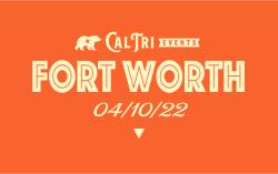 2022 Cal Tri Fort Worth -  4.10.2022