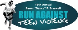 "Baron ""Deuce"" P. Braswell II Run/Walk Against Teen Violence"