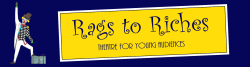 Rags to Riches Theatre for  Young Audiences