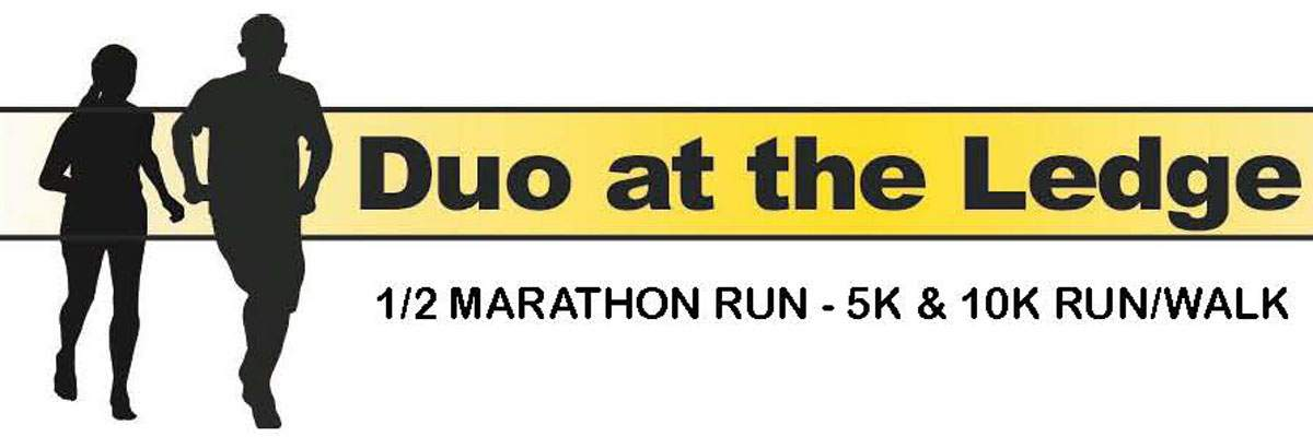 Duo at the Ledge 1/2 MARATHON RUN -5K-10K RUN/WALK Banner Image
