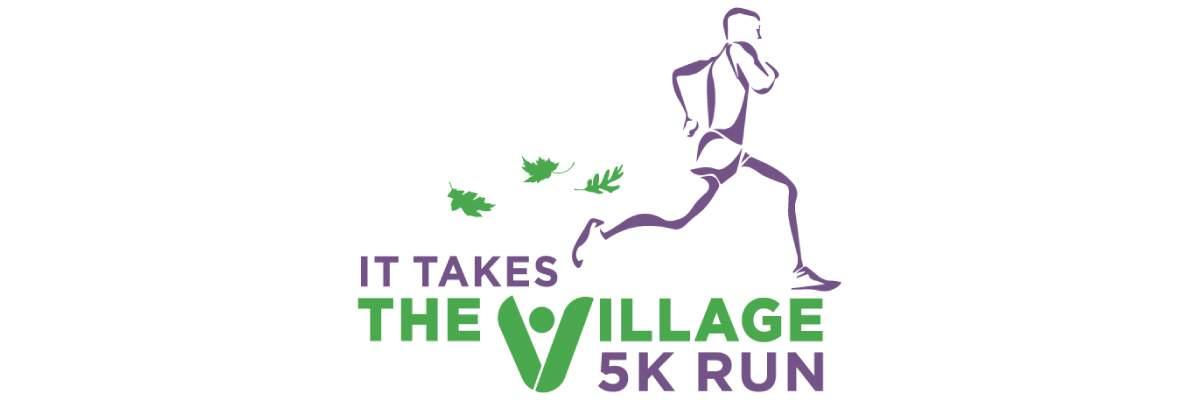 It takes theVillage 5K Run and 1 Mile Walk/Run, Kid's 100 Yard Dash, Family Fun Day Banner Image