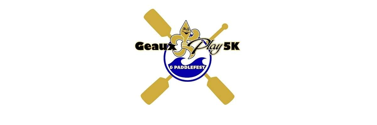 Geaux Play 5k & Paddlefest Banner Image