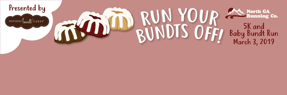 Run Your Bundts Off 5k & Baby Bundt Run Banner Image