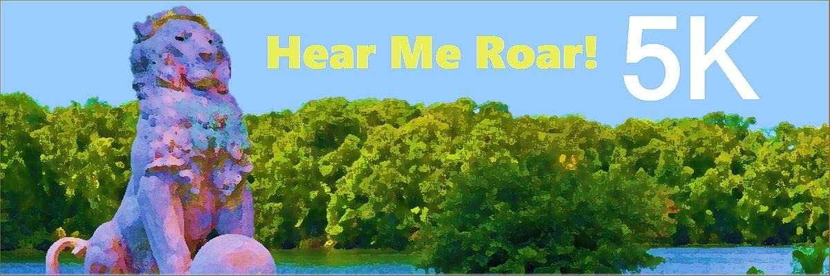 Hear Me Roar 5k and Little Cub Course Banner Image