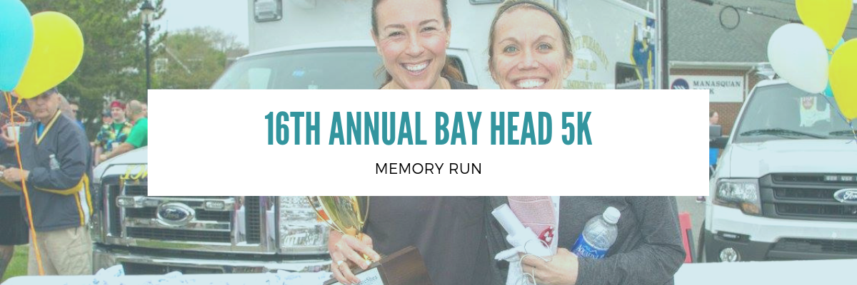 The 16TH Annual Bay Head 5k Memory Run Banner Image