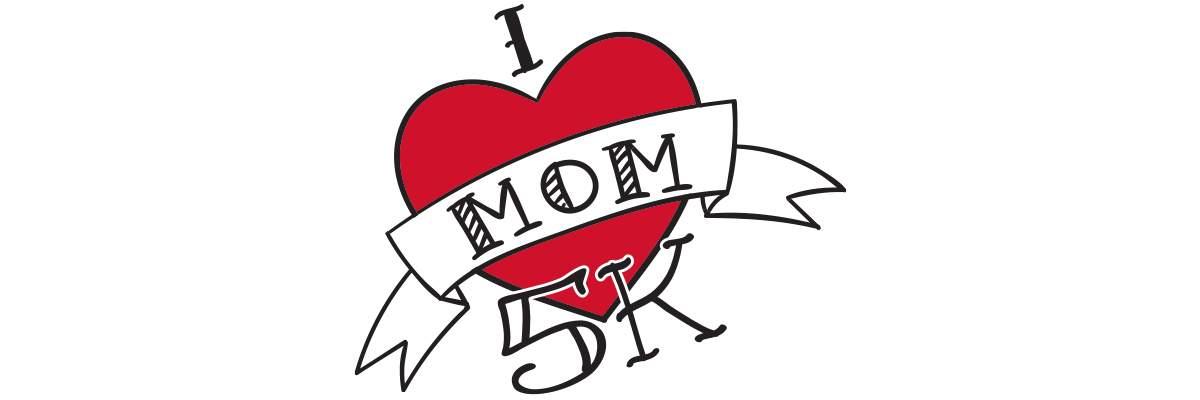 I LOVE Mom 5K Banner Image