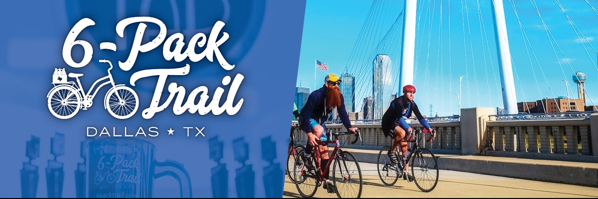 6-Pack Trail | Dallas | June 22, 2019 Banner Image