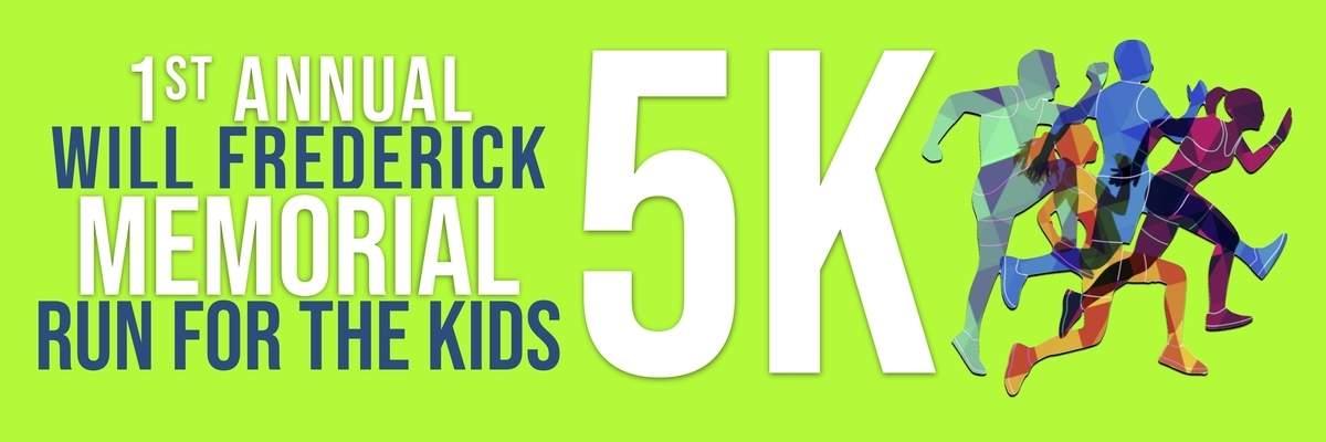 Will Frederick Memorial 5K Run For The Kids Banner Image