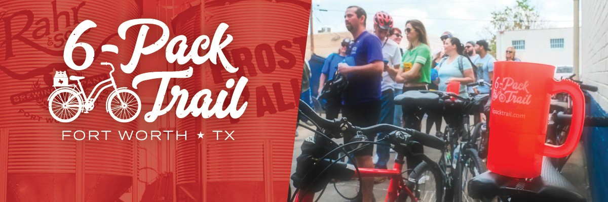 6-Pack Trail | Fort Worth | July 20, 2019 Banner Image