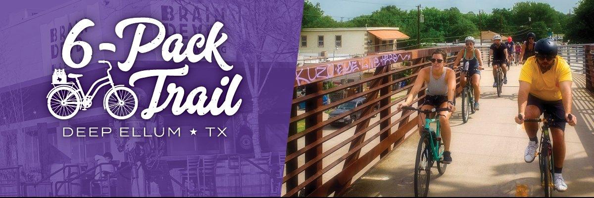 6-Pack Trail | Deep Ellum | March 17, 2019 Banner Image
