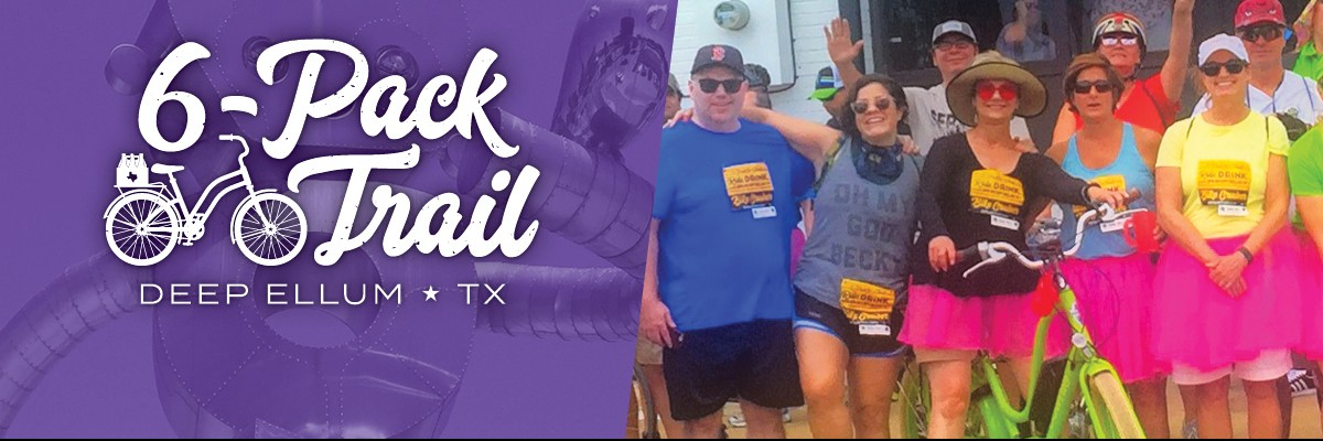6-Pack Trail | Deep Ellum | May 19, 2019 Banner Image