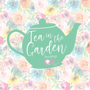 Tea In The Garden Benefitting         Fore Her